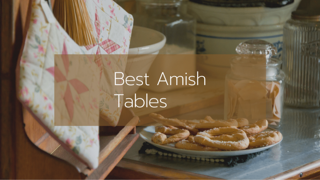 Best Amish Tables
